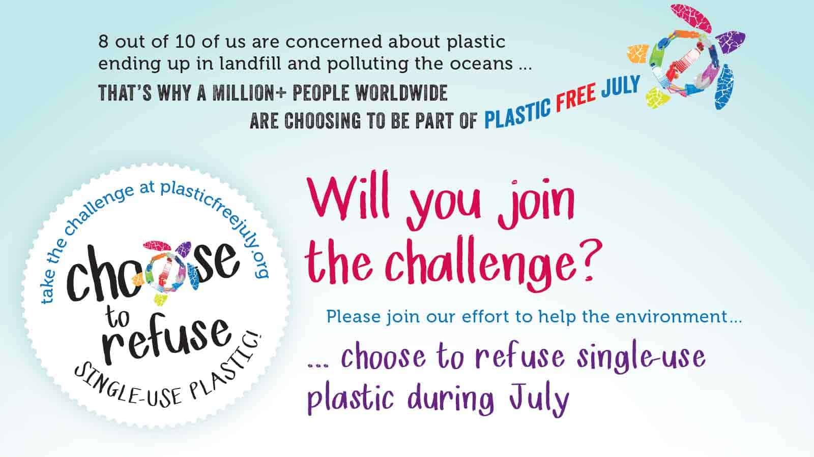 "Plastic Free July #ChooseToRefuse<span class=""wtr-time-wrap after-title""><span class=""wtr-time-number"">3</span> min read</span>"